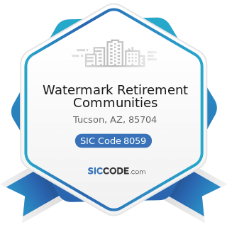 Watermark Retirement Communities - SIC Code 8059 - Nursing and Personal Care Facilities, Not...