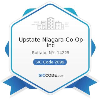 Upstate Niagara Co Op Inc - SIC Code 2099 - Food Preparations, Not Elsewhere Classified