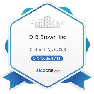 D B Brown Inc - SIC Code 1741 - Masonry, Stone Setting, and Other Stone Work