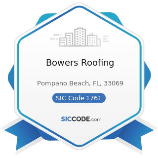 Bowers Roofing - SIC Code 1761 - Roofing, Siding, and Sheet Metal Work