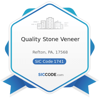 Quality Stone Veneer - SIC Code 1741 - Masonry, Stone Setting, and Other Stone Work