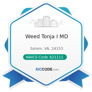 Weed Tonja I MD - NAICS Code 621111 - Offices of Physicians (except Mental Health Specialists)