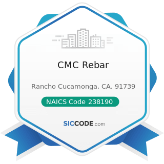 CMC Rebar - NAICS Code 238190 - Other Foundation, Structure, and Building Exterior Contractors