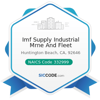 Imf Supply Industrial Mrne And Fleet - NAICS Code 332999 - All Other Miscellaneous Fabricated...