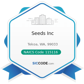 Seeds Inc - NAICS Code 115116 - Farm Management Services