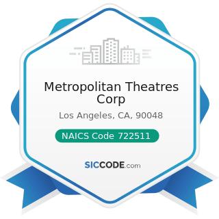 Metropolitan Theatres Corp - NAICS Code 722511 - Full-Service Restaurants
