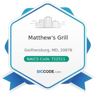 Matthew's Grill - NAICS Code 722511 - Full-Service Restaurants