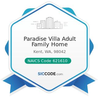Paradise Villa Adult Family Home - NAICS Code 621610 - Home Health Care Services