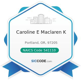 Caroline E Maclaren K - NAICS Code 541110 - Offices of Lawyers