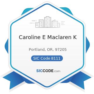 Caroline E Maclaren K - SIC Code 8111 - Legal Services
