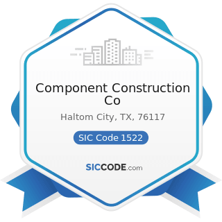 Component Construction Co - SIC Code 1522 - General Contractors-Residential Buildings, other...