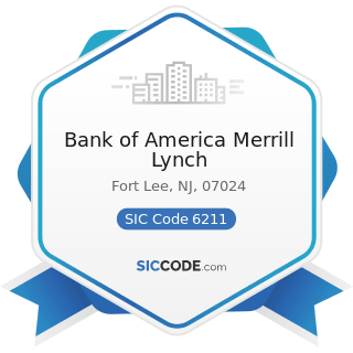 Bank of America Merrill Lynch - SIC Code 6211 - Security Brokers, Dealers, and Flotation...