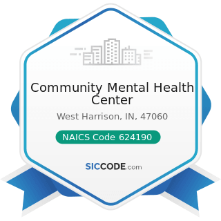 Community Mental Health Center - NAICS Code 624190 - Other Individual and Family Services