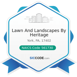 Lawn And Landscapes By Heritage - NAICS Code 561730 - Landscaping Services