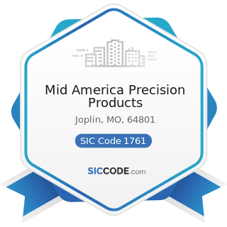 Mid America Precision Products - SIC Code 1761 - Roofing, Siding, and Sheet Metal Work