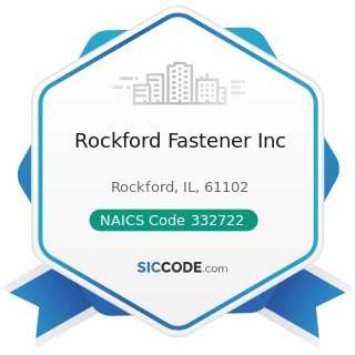Rockford Fastener Inc - NAICS Code 332722 - Bolt, Nut, Screw, Rivet, and Washer Manufacturing