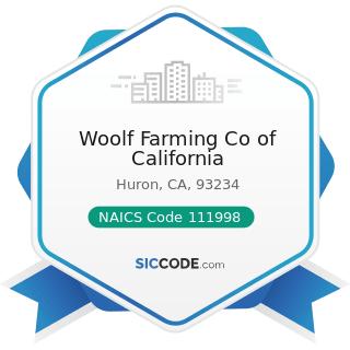 Woolf Farming Co of California - NAICS Code 111998 - All Other Miscellaneous Crop Farming