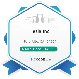 Tesla Inc - NAICS Code 314999 - All Other Miscellaneous Textile Product Mills