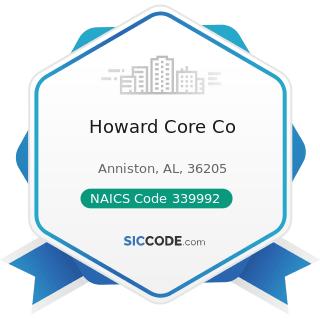 Howard Core Co - NAICS Code 339992 - Musical Instrument Manufacturing