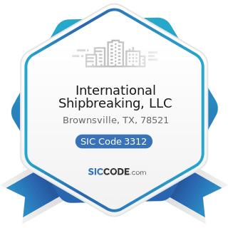 International Shipbreaking, LLC - SIC Code 3312 - Steel Works, Blast Furnaces (including Coke...