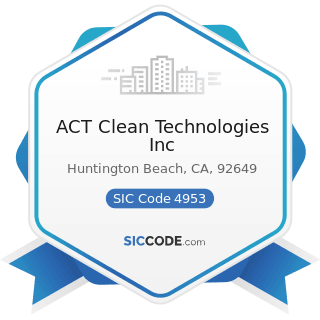 ACT Clean Technologies Inc - SIC Code 4953 - Refuse Systems