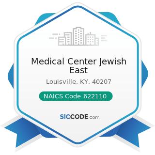 Medical Center Jewish East - NAICS Code 622110 - General Medical and Surgical Hospitals