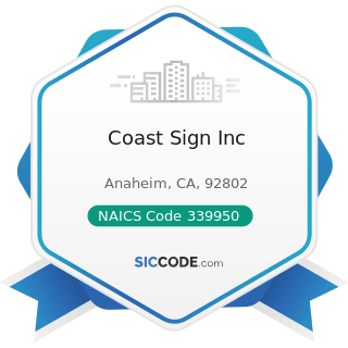 Coast Sign Inc - NAICS Code 339950 - Sign Manufacturing