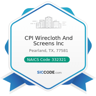 CPI Wirecloth And Screens Inc - NAICS Code 332321 - Metal Window and Door Manufacturing