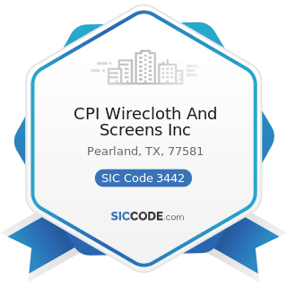 CPI Wirecloth And Screens Inc - SIC Code 3442 - Metal Doors, Sash, Frames, Molding, and Trim...