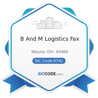 B And M Logistics Fax - SIC Code 8742 - Management Consulting Services