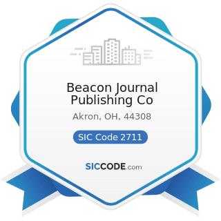 Beacon Journal Publishing Co - SIC Code 2711 - Newspapers: Publishing, or Publishing and Printing