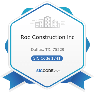 Roc Construction Inc - SIC Code 1741 - Masonry, Stone Setting, and Other Stone Work