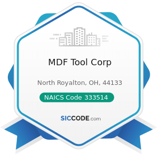 MDF Tool Corp - NAICS Code 333514 - Special Die and Tool, Die Set, Jig, and Fixture Manufacturing