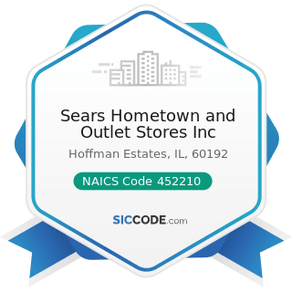 Sears Hometown and Outlet Stores Inc - NAICS Code 452210 - Department Stores