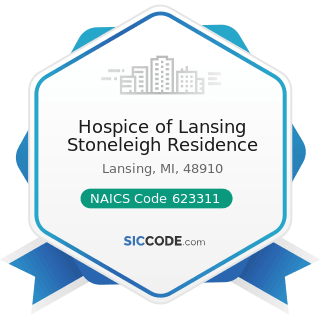 Hospice of Lansing Stoneleigh Residence - NAICS Code 623311 - Continuing Care Retirement...