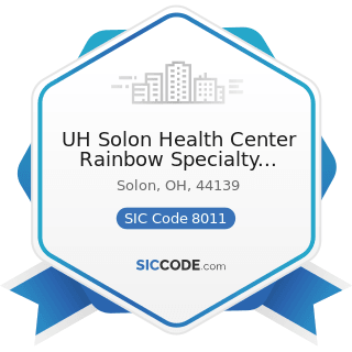 UH Solon Health Center Rainbow Specialty Clinic - SIC Code 8011 - Offices and Clinics of Doctors...