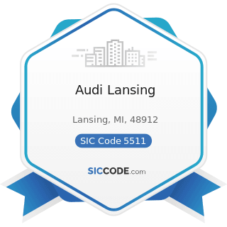 Audi Lansing - SIC Code 5511 - Motor Vehicle Dealers (New and Used)