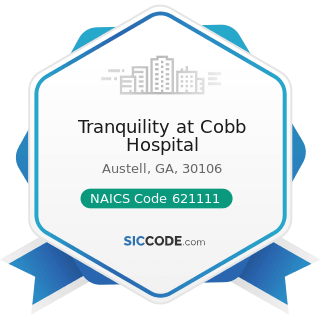 Tranquility at Cobb Hospital - NAICS Code 621111 - Offices of Physicians (except Mental Health...