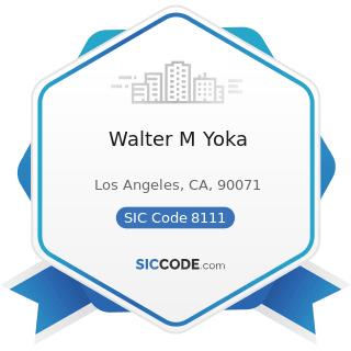 Walter M Yoka - SIC Code 8111 - Legal Services