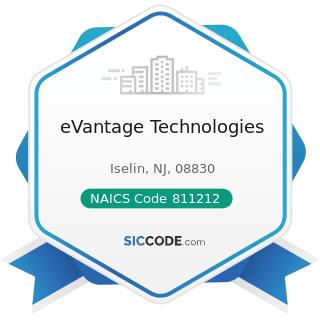 eVantage Technologies - NAICS Code 811212 - Computer and Office Machine Repair and Maintenance