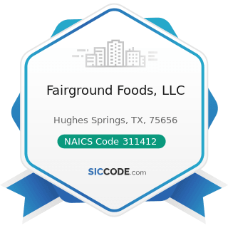 Fairground Foods, LLC - NAICS Code 311412 - Frozen Specialty Food Manufacturing