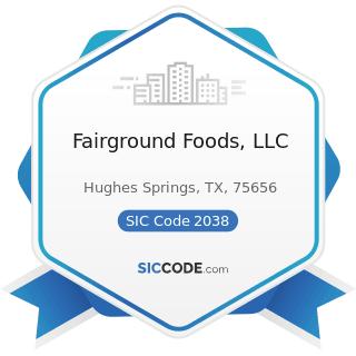 Fairground Foods, LLC - SIC Code 2038 - Frozen Specialties, Not Elsewhere Classified