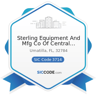Sterling Equipment And Mfg Co Of Central Florida Inc - SIC Code 3714 - Motor Vehicle Parts and...
