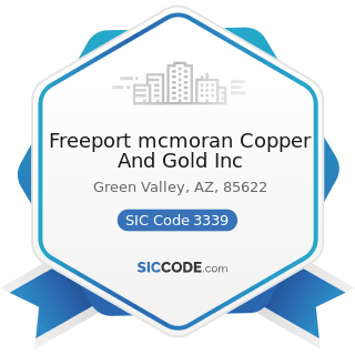 Freeport mcmoran Copper And Gold Inc - SIC Code 3339 - Primary Smelting and Refining of...