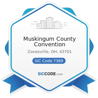 Muskingum County Convention - SIC Code 7389 - Business Services, Not Elsewhere Classified