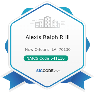 Alexis Ralph R III - NAICS Code 541110 - Offices of Lawyers