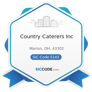 Country Caterers Inc - SIC Code 5143 - Dairy Products, except Dried or Canned