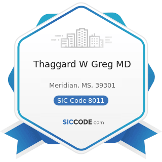 Thaggard W Greg MD - SIC Code 8011 - Offices and Clinics of Doctors of Medicine
