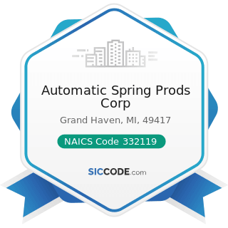 Automatic Spring Prods Corp - NAICS Code 332119 - Metal Crown, Closure, and Other Metal Stamping...