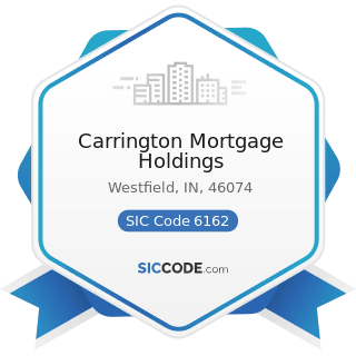 Carrington Mortgage Holdings - SIC Code 6162 - Mortgage Bankers and Loan Correspondents